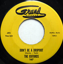 THE OXFORDS 45 Don't Be A Dropout / Don't Play That Song GRAND Garage ROCK e822