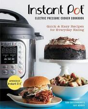 Instant Pot® Electric Pressure Cooker Cookbook (An Authorized Instant Pot® Cook