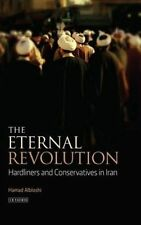 The Eternal Revolution: Hardliners and Conservatives in Iran