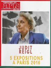 CONNAISSANCE DES ARTS H.S. N° 705 / JUDIT REIGL 5 EXPOSITIONS A PARIS 2016