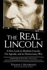 The Real Lincoln: A New Look at Abraham Lincoln, His Agenda,(0761526463)