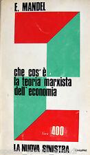 ERNEST MANDEL CHE COS'È LA TEORIA MARXISTA DELL'ECONOMIA SAMONÀ E SAVELLI 1970