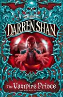 The saga of Darren Shan: The vampire prince by Darren Shan (Paperback)