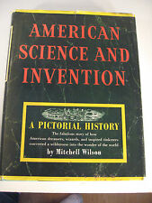 American Science and Invention Pictorial History, by Mitchell Wilson -  1st Ed.