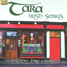Irish Songs: Paddy Dreaming * by Tara (Celtic) (CD, Oct-2008, Arc Music)
