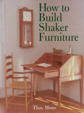 NEW - How to Build Shaker Furniture by Moser, Thos.