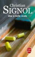 Signol, Christian, Une SI Belle Ecole, Very Good Book