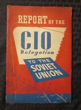 Vintage Report Of The CIO DELEGATION To The Soviet Union by James Carey #128 VG