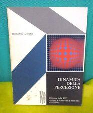 Ancona DINAMICA DELLA PERCEZIONE - Biblioteca della EST Mondadori I° ed. 1970
