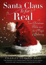 Santa Claus Is for Real: A True Christmas Fable About the Magic of Bel-ExLibrary