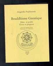 Bouddhisme Gnostique - Jnana &Prajna Anagarika Prajnananda - Archè Milano - 1981