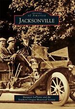 Jacksonville (Images of America), Southern Oregon Historical Society, LaPlante,