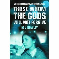 Those Whom the Gods Will Not Forgive (Good Friday) by Rowley, Mj