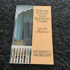 RICHARD L. MORGAN. I NEVER FOUND THAT ROCKING CHAIR. 0835806634