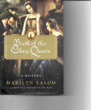 Birth of the Chess Queen - A History  by Marylin Yalom