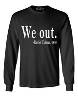Shop4Ever We Out. Harriet Tubman, 1849 Long Sleeve Black History Shirts