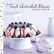 Tout Chocolat Blanc (Cuisine - Gastronomie - Vin) v... | Buch | Zustand sehr gut