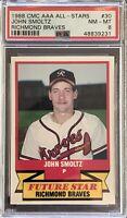 John Smoltz 1988 PSA Graded CMC AAA Minor League All-Stars Braves -PSA 8 NM-MT