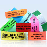 CUSTOM PRINTED TYVEK WRISTBANDS: QUANTITY 100 BANDS 19 or 25mm WIDTH 18 COLOURS