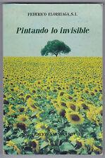 Pintando Lo Invisible by Federico Elorriaga (1991, Book, Illustrated)