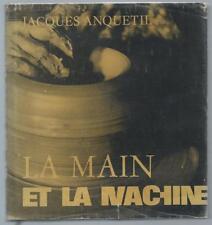 Jacques ANQUETIL La Main et la Machine E.O + Jaquette Editions ROBERT MOREL 1972