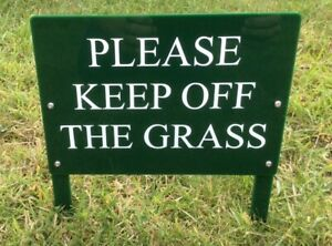 Keep off the grass sign Plaque acrylic with spikes weatherproof