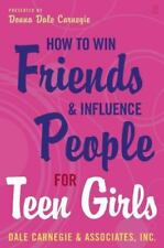 How to Win Friends and Influence People for Teen Girls by Carnegie, Donna Dale,