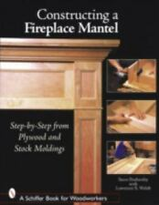 Constructing a Fireplace Mantel: Step-By-Step from Plywood and Stock Moldings (S