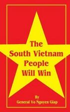 The South Vietnam People Will Win by Vo Nguyen Giap (2001, Paperback)
