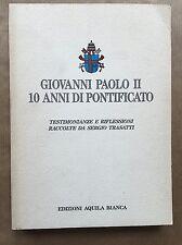 Giovanni Paolo II. 10 anni di pontificato - AA.vv. - edizioni Aquila Bianca