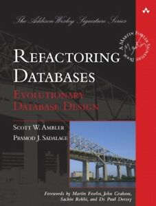 Refactoring Databases: Evolutionary Database Design (paperback) (Addison-Wesley