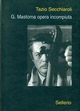 SECCHIAROLI Tazio, G. Mastorna opera incompiuta. Sellerio 2000