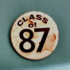 """CLASS OF 87 VINTAGE METAL PIN BADGE BUTTON MEDAL 2-1/2"""" D"""