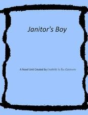 Janitor's Boy: Novel Unit Created by Creativity in the Classroom by...