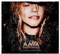 Ania Dabrowska - Dla Naiwnych Marzycieli [New CD] Germany - Import