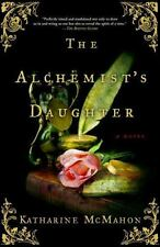 The Alchemist's Daughter : A Novel by Katharine McMahon (2006, Paperback)