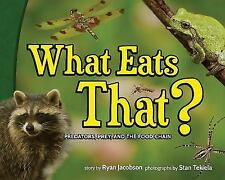 What Eats That?: Predators, Prey, and the Food Chain (Hardback or Cased Book)
