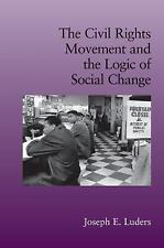 The Civil Rights Movement And The Logic Of Social Change (cambridge Studies I...