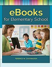 EBooks for Elementary School by Cavanaugh, Terence W.