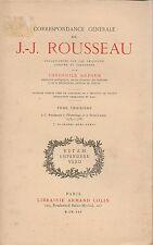 CORRESPONDANCE GENERALE DE J.-J. ROUSSEAU - Tome 3 - ARMAND COLIN 1925