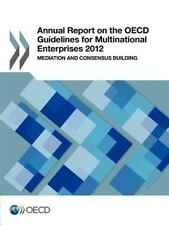 Annual Report on the OECD Guidelines for Multinational Enterprises 2012:  Mediat