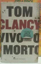 TOM CLANCY:VIVO O MORTO.IL RITORNO DI JACK RYAN!PRIMA EDIZIONE!RIZZOLI BEST 2010
