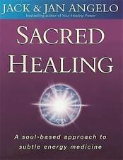 Sacred Healing: A soul-based approach to subtle energy medicine, New, Angelo, Ja