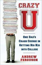 Crazy U: One Dad's Crash Course in Getting His Kid Into College - LikeNew - Ferg
