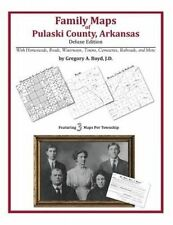 NEW Family Maps of Pulaski County, Arkansas by Gregory A. Boyd J.D.