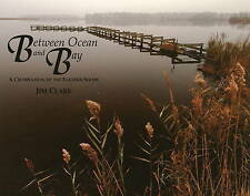 NEW Between Ocean and Bay : A Celebration of the Eastern Shore by Jim Clark