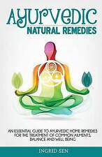 Ayurvedic Home Remedies: An Essential Guide to Ayurvedic Home Remedies for the T
