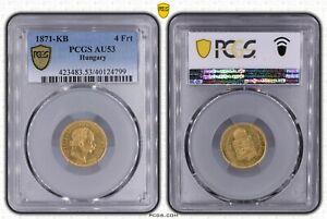 HUNGARY 1871 KB 4 FORINTS 10 FRANCS GOLD EMPEROR FRANZ JOSEF I CERT PCGS AU53