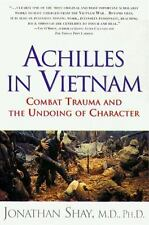 Achilles in Vietnam : Combat Trauma and the Undoing of Character by Jonathan...