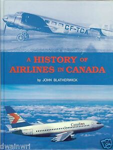"""""""A History of Airlines in Canada"""" Hardcover 1989; Aircraft;Transportation,Routes"""